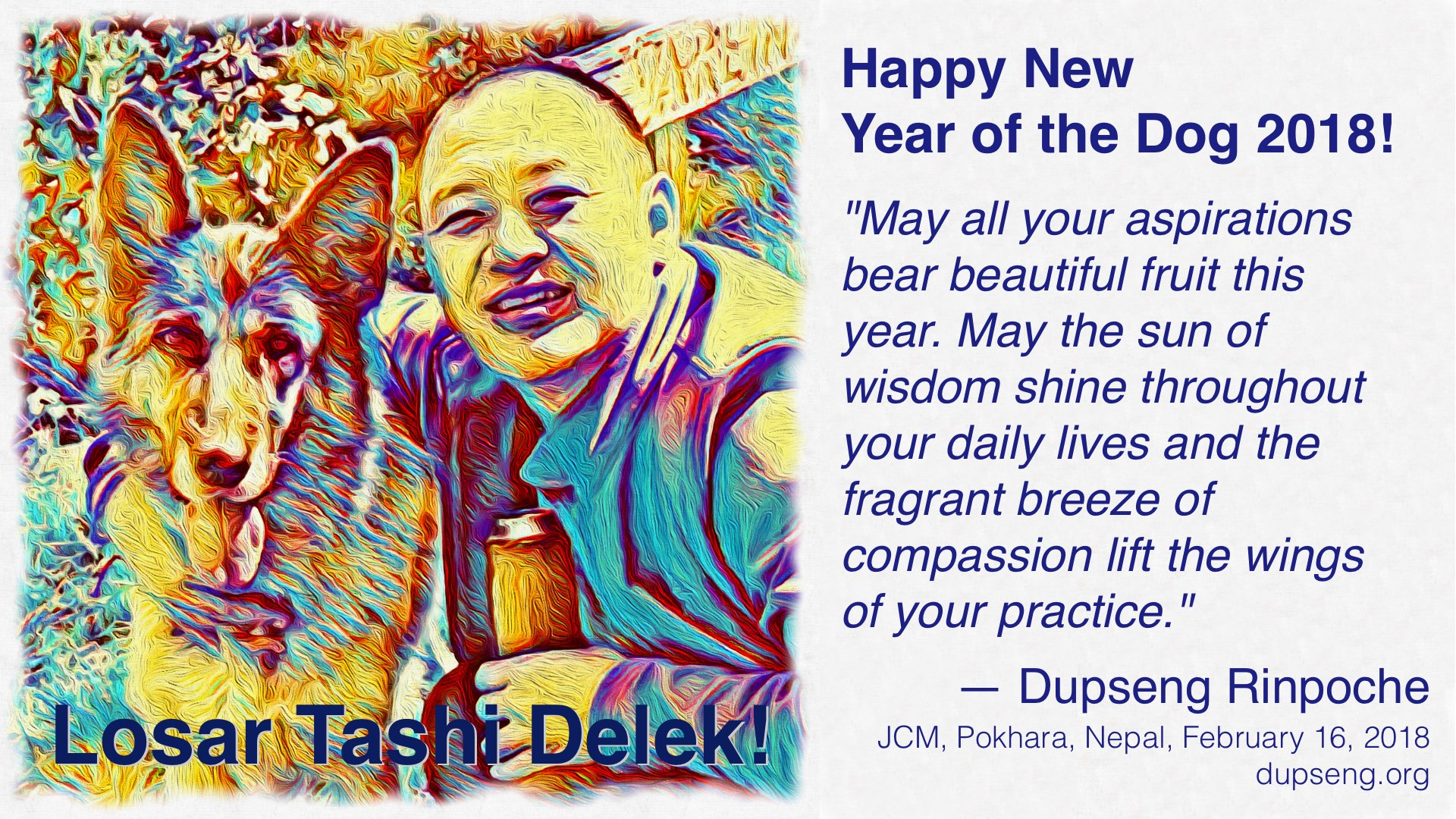 losar tashi delek happy new year of the dog dupseng rinpoche